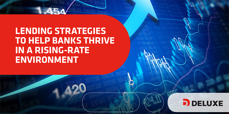 Lending Strategies to Help Banks Thrive in a Rising-Rate Environment [White Paper]