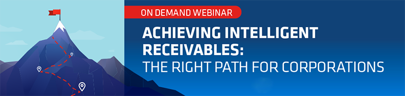 Achieving Intelligent Receivables: The Right Path for Corporations [Webinar]